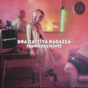 """Francesca Monte, dopo i talent (non) sono """"Una cattiva ragazza"""""""