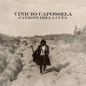"""""""Le Canzoni della Cupa"""": Vinicio Capossela tra Polvere e Ombra"""