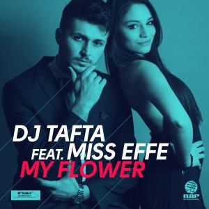 """""""My Flower"""", il nuovo progetto musicale di Dj Tafta & Miss Effe"""