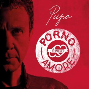 Pupo: «A 60 anni smetto con gli inediti e con le dipendenze: il concept album Porno contro Amore» 1