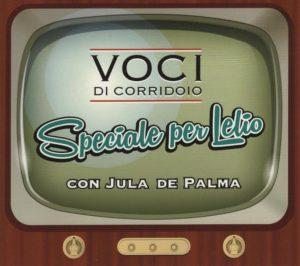 """""""Speciale per Lelio"""": Le Voci di Corridoio interpretano Luttazzi 2"""
