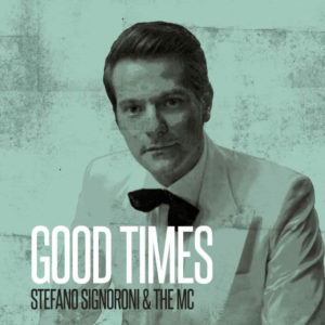 Stefano-Signorini-MC-Good-Times