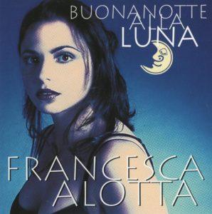 Francesca Alotta, Buonanotte alla luna - 1997 1