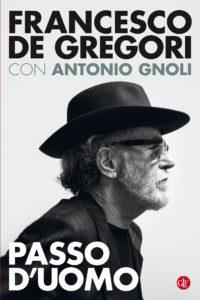 """Francesco De Gregori: a """"Passo d'uomo"""" tra storie e vita"""