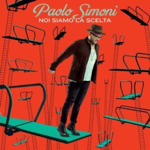Noi siamo la scelta, il nuovo album di Paolo Simoni