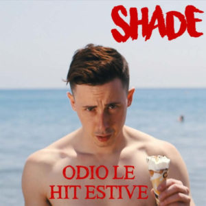 """Shade """"Odio le hit estive"""""""