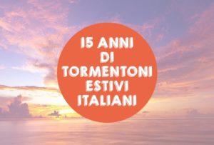 15 anni di tormentoni estivi italiani