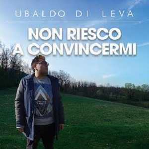 Ubaldo-di-Leva-Non-riesco-a-convincermi