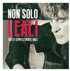 Non solo Leali: 10 duetti d'autore che spiccano il volo.