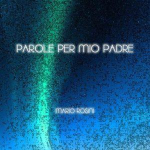 """Mario Rosini canta l'emozione di """"Parole per mio padre"""" 1"""