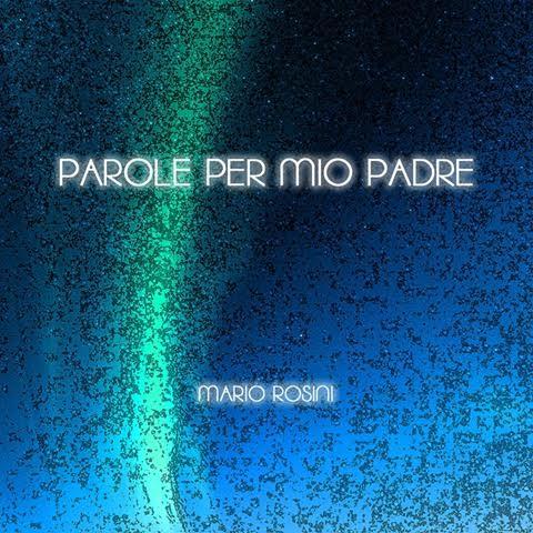 Mario Rosini canta Parole per mio padre