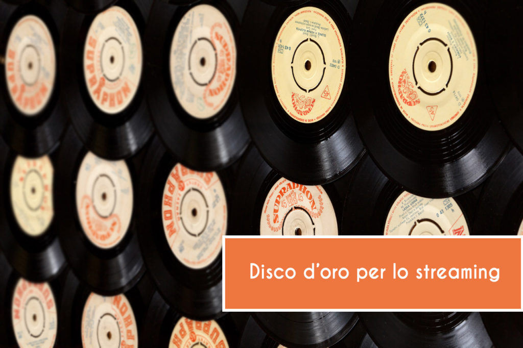 Disco d'oro per lo streaming: come si vince?