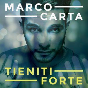 """Intervista: Marco Carta racconta """"Tieniti forte"""", il nuovo album 1"""