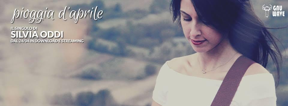 Silvia Oddi, Pioggia di aprile è il nuovo singolo