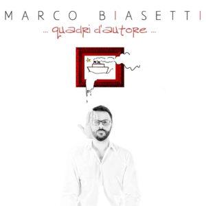 """Marco Biasetti: """"Quadri d'autore"""" è il suo album d'esordio"""