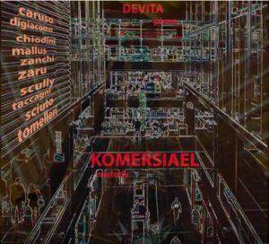 """""""Sperimentare o morire"""": Komersiael, il nuovo disco di Pino Devita"""