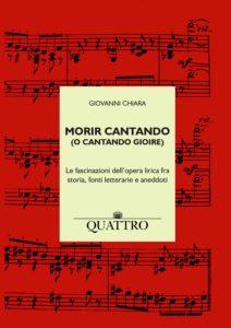 Intervista a Giovanni Chiara, autore di Morir cantando (o cantando giorire)