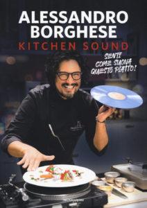 """""""Kitchen Sound"""": il gusto musicale di Alessandro Borghese 1"""