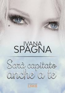 """Intervista a Ivana Spagna sul nuovo libro """"Sarà capitato anche a te"""""""