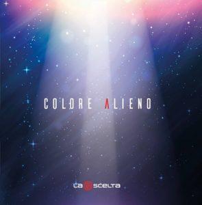 """""""Colore alieno"""" segna il ritorno discografico de La Scelta"""