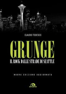 Il Grunge tra movimento musicale e geografia culturale raccontato da Claudio Todesco 1