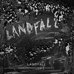 """""""Landfall"""", il nuovo album di Laurie Anderson e Kronos Quartet arriva a febbraio 1"""