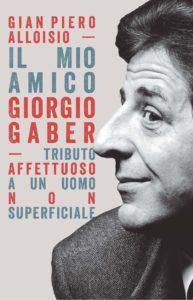 Gian Piero Alloisio, intervista all'autore del libro Il mio amico Giorgio Gaber