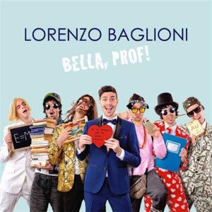 Lorenzo Baglioni, Bella Prof