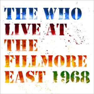 The Who: pubblicato dopo 50 anni il Live at Fillmore East '68 2