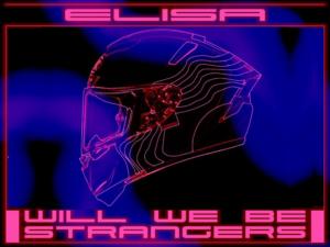 """""""Will we be stranger"""", il ritorno incalzante di Elisa"""
