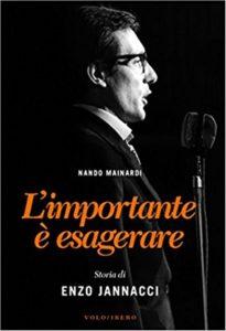 """""""L'importante è esagerare"""": Mainardi racconta Enzo Jannacci 1"""