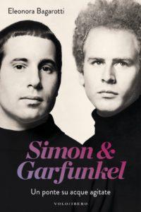 """""""Un ponte su acque agitate"""": Simon & Garfunkel dalla penna di Eleonora Bagarotti 1"""