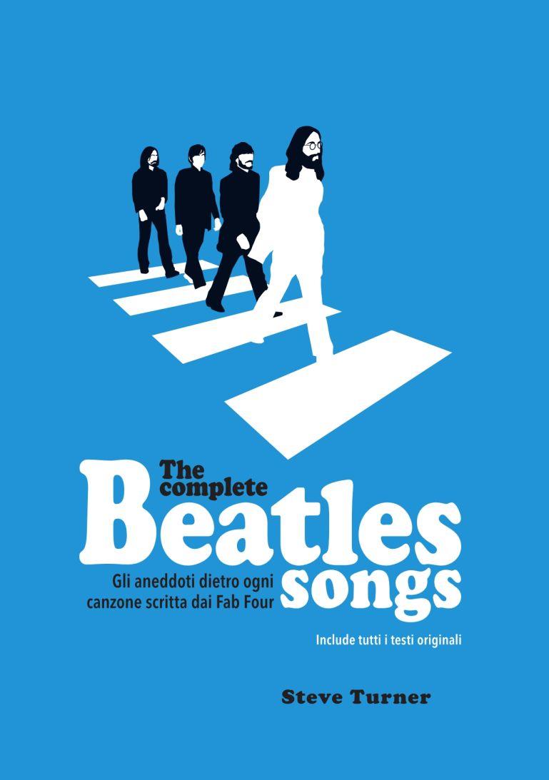 """""""The Complete Beatles Songs"""": tutti gli aneddoti dietro le canzoni dei Beatles 1"""