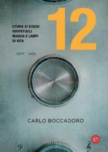 """Carlo Boccadoro: """"12"""" racconti di vita per riscoprire 12 dischi 1"""