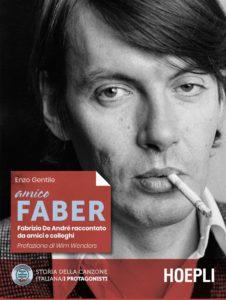 """""""Amico Faber"""": un ritratto autentico dell'uomo De André"""