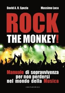 """""""Rock the Monkey"""": tutta la """"consapevolezza"""" musicale di Massimo Luca 2"""