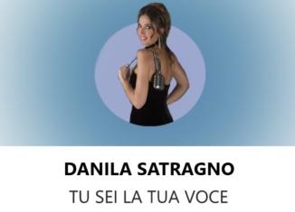 """""""Tu sei la tua voce"""": parola di Danila Satragno"""