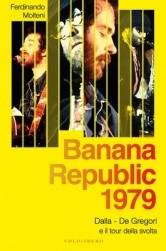"""""""Banana Republic"""": il tour della svolta di Dalla e De Gregori 1"""