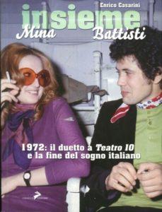 """Mina e Battisti: quegli 8 minuti """"Insieme"""" che segnarono la storia 1"""