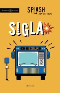 """Sigla"", ovvero i 21 capitoli musicali di Luca ""Splash"" Guarnieri 1"