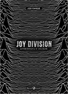 """""""Autobiografia di una band"""": i Joy Division dalla penna di Jon Savage 1"""