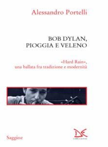 """Bob Dylan: quella """"Hard rain"""" che gli valse il Nobel 1"""