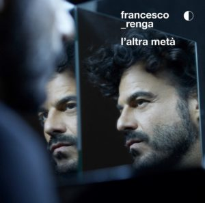"""""""L'altra metà"""" di Francesco Renga arriva adesso: """"Prima temevo lo scivolone"""""""