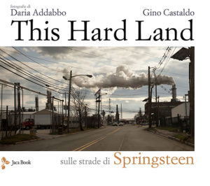 """This hard land"": l'immaginario poetico di Springsteen in un libro fotografico 1"