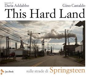 """This hard land"": l'immaginario poetico di Springsteen in un libro fotografico 1"