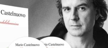 """""""Guardalalunanina"""": Mario Castelnuovo in 38 anni di carriera"""