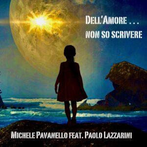 """Michele Pavanello e Paolo Lazzarini: """"Dell'amore non so scrivere"""""""