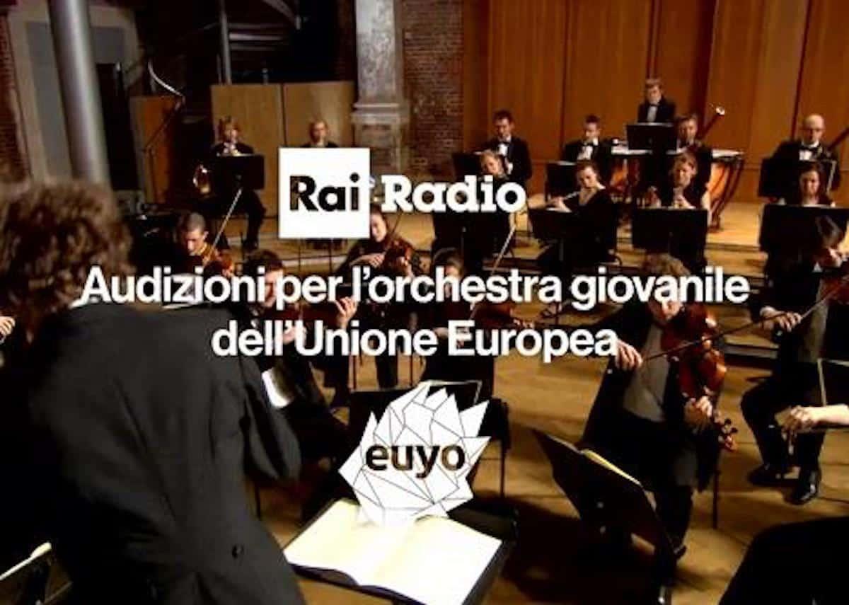 Rai Radio audizioni per l'orchestra giovanile dell'Unione Europea