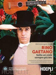 """#Notedicarta: """"Rino Gaetano. Sotto un cielo sempre più blu"""" 1"""